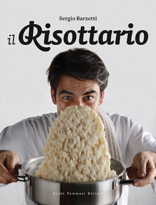 Sergio Barzetti - Il Risottario - Copertina - Riseria Re Carlo & C. snc - Riso italiano di qualità dalle pianure vercellesi